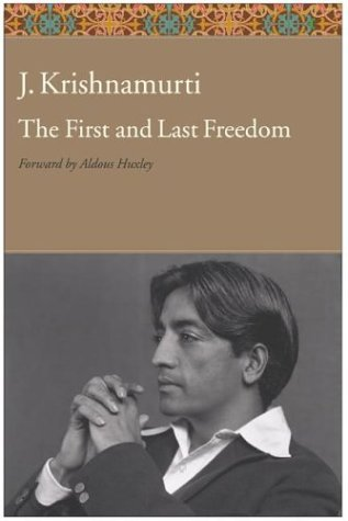 The First and Last Freedom, J. Krishnamurti