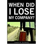 img - for [(When Did I Lose My Company )] [Author: Edward A Sundberg] [Jul-2006] book / textbook / text book