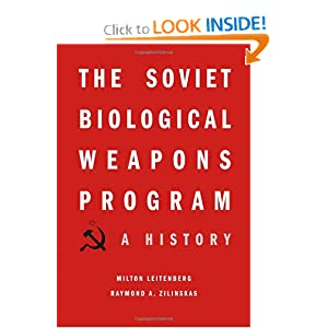 The Soviet Biological Weapons Program: A History Raymond A. Zilinskas