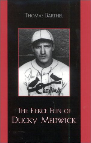 The Fierce Fun of Ducky Medwick (American Sports History Series)