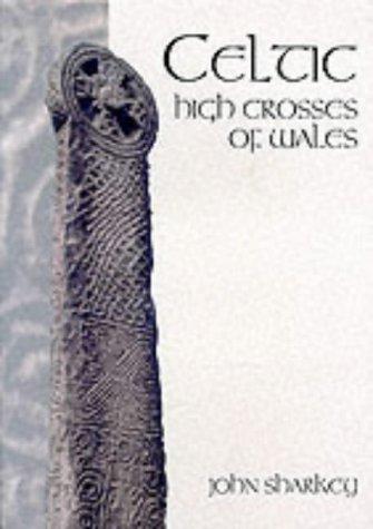 Celtic High Crosses of Wales