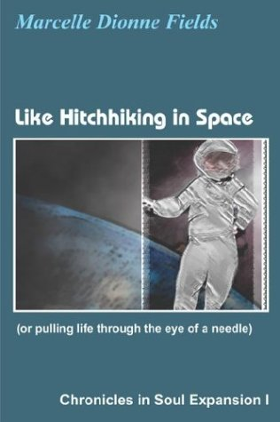 Like Hitchhiking in Space (or Pulling Life Through the Eye of a Needle): Chronicles in Soul Expansion