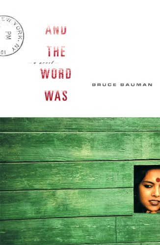 And the Word Was: A Novel, Bruce Bauman