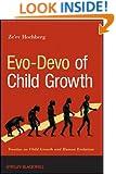Evo-Devo of Child Growth: Treatise on Child Growth and Human Evolution