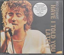 Have I Told You Lately Rod Stewart