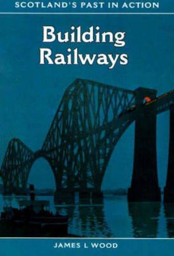 Building Railways (Scotland's Past in Action)