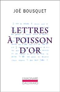 Lettres � Poisson d'Or par Jo� Bousquet