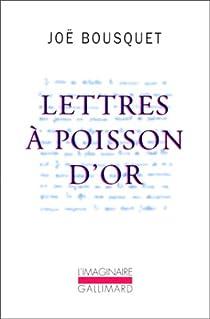 Lettres � Poisson d'Or par Bousquet