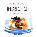 The Art of Tofu: Celebrated Vegetarian Recipes from Around the Worldby Akasha Richmond
