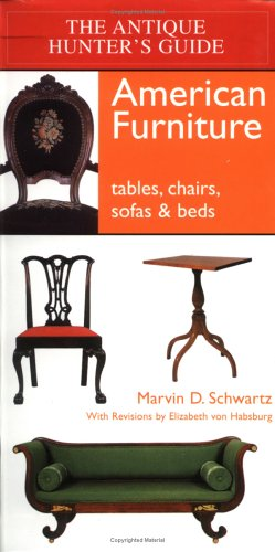 The Antique Hunter's Guide to American Furniture: Tables, Chairs, Sofas, and Beds PDF