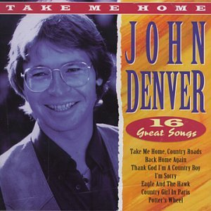 John Denver - Take Me Home: 16 Great Songs - Zortam Music