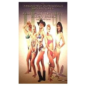 The Absolutely Outrageous Adventures of the Politically Incorrect Bikini Babes of Arizona movie