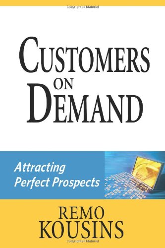 Customers On Demand: Attracting Perfect Prospects