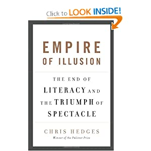 Empire of Illusion: The End of Literacy and the Triumph of Spectacle (Hardcover)