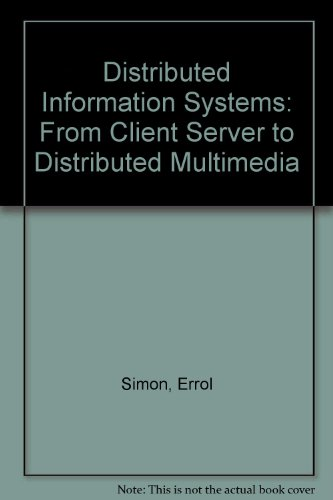 Distributed Information Systems: From Client Server to Distributed Multimedia