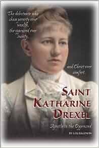 Saint Katharine Drexel : Apostle to the Oppressed: Mr. Lou Baldwin