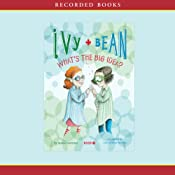 Ivy and Bean: What's the Big Idea | [Annie Barrows]