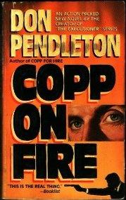 Copp on Fire, DON PENDLETON