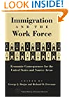 Immigration and the Work Force: Economic Consequences for the United States and Source Areas (National Bureau of Economic Research Project Report)
