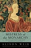 img - for Mistress of the Monarchy: The Life of Katherine Swynford, Duchess of Lancaster Reprint edition book / textbook / text book