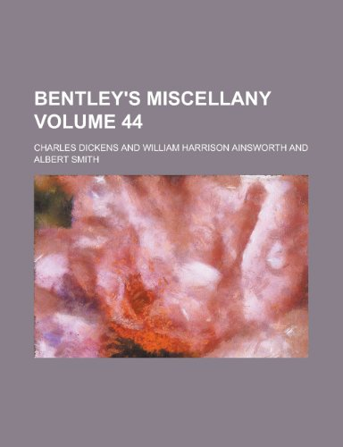 Bentley's Miscellany (Volume 44)