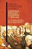 img - for Casadas, monjas, rameras y brujas. La olvidada historia de la mujer espanola en el Renacimiento book / textbook / text book