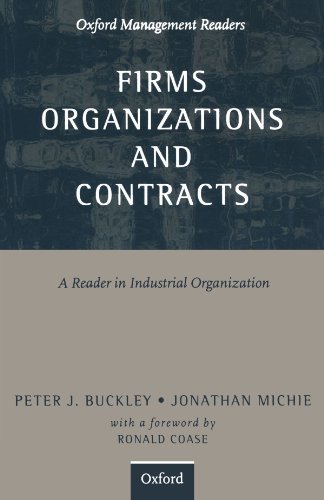 Firms, Organizations and Contracts: A Reader in Industrial Organization (Oxford Management Readers)
