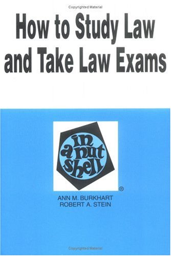 How to Study the Law and Take Law Exams (Nutshell Series)