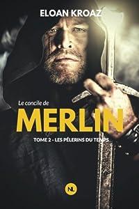 """Afficher """"Le concile de Merlin n° 2<br /> Les pélerins du temps"""""""