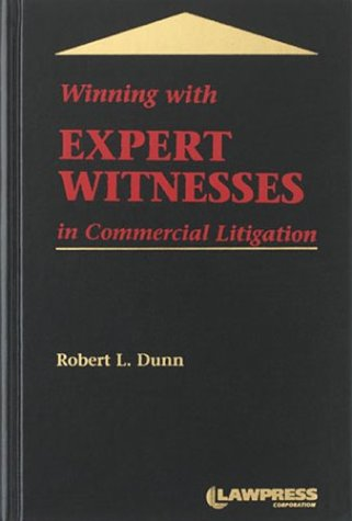 Winning with Expert Witnesses in Commercial Litigation (Commercial Litigation compare prices)