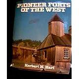 Pioneer Forts of the West ~ Herbert M Hart