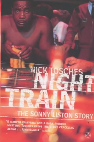 Night Train: A Biography of Sonny Liston