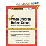 img - for When Children Refuse School: A Cognitive-Behavioral Therapy Approach Parent Work book / textbook / text book