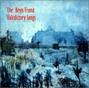 Bevis Frond - Valedictory Songs - Zortam Music