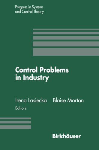 Control Problems In Industry: Proceedings From The Siam Symposium On Control Problems San Diego, California July 22-23, 1994 (Experientia Supplementum)