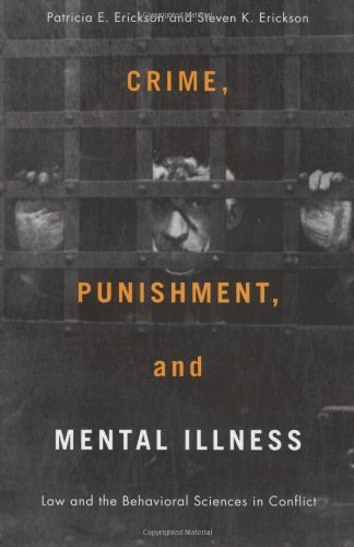 Crime, Punishment, and Mental Illness: Law and the Behavioral...