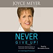 Never Give Up!: Relentless Determination to Overcome Life's Challenges | [Joyce Meyer]