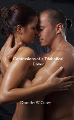 Book: Confessions of a Diabolical Lover by Dorothy W. Cosey