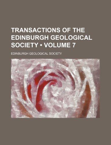 Transactions of the Edinburgh Geological Society (Volume 7)