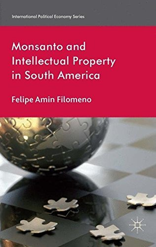 monsanto-and-intellectual-property-in-south-america-international-political-economy-series-by-f-filo