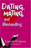 Dating, Mating, and Manhandling: The Ornithological Guide to Men