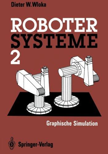 Robotersysteme 2: Graphische Simulation  [Wloka, Dieter W.] (Tapa Blanda)