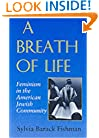A Breath of Life: Feminism in the American Jewish Community (Brandeis Series in American Jewish History, Culture and Life)