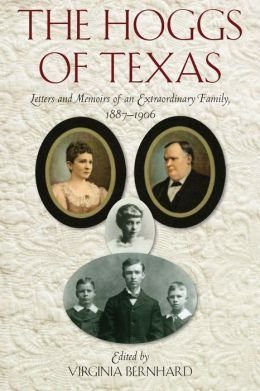 The Hoggs of Texas: Letters and Memoirs of an Extraordinary Family, 1887-1906