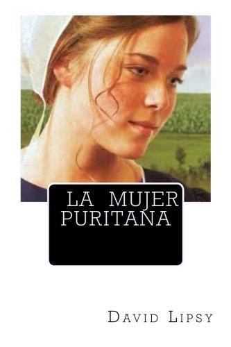 La Mujer Puritana (Spanish Edition) by David Lipsy (2014-03-17)