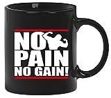 NO PAIN NO GAIN! Bodybuilding Fitness Kaffee Becher mit Motiv bedruckte Tasse Mug Kaffeebecher, Größe: onesize,Schwarz