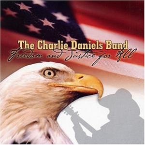 CHARLIE DANIELS - Freedom & Justice For All - Zortam Music