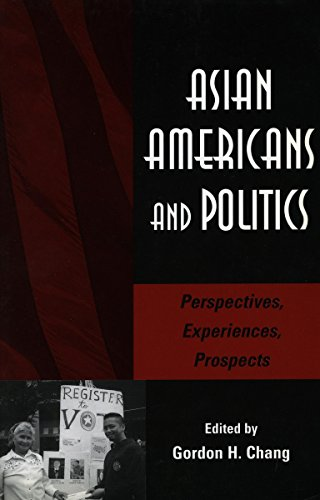Image for publication on Asian Americans and Politics: Perspectives, Experiences, Prospects (Stanford Woodrow Wilson Center Press Series)