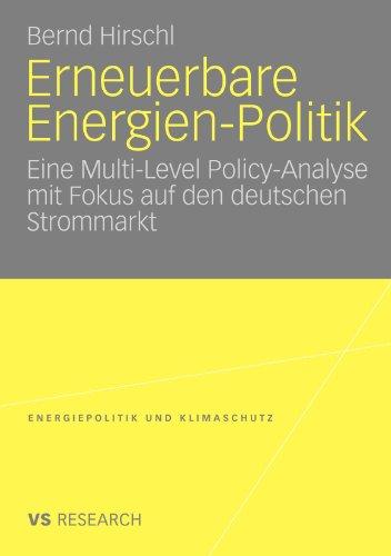Erneuerbare Energien-Politik: Eine Multi-Level Policy-Analyse mit Fokus auf den deutschen Strommarkt (Energiepolitik und