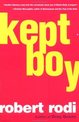 Kept Boy, Robert Rodi
